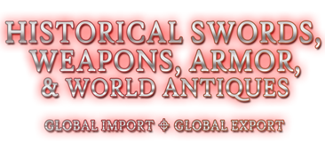 Historical reproduction swords, weapons, armor, and world antiques for discriminating collectors